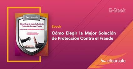 Cómo Elegir la Mejor Solución de Protección Contra el Fraude