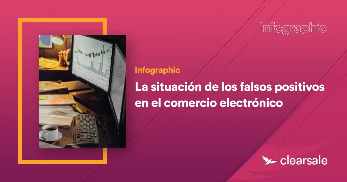 La situación de los falsos positivos en el comercio electrónico