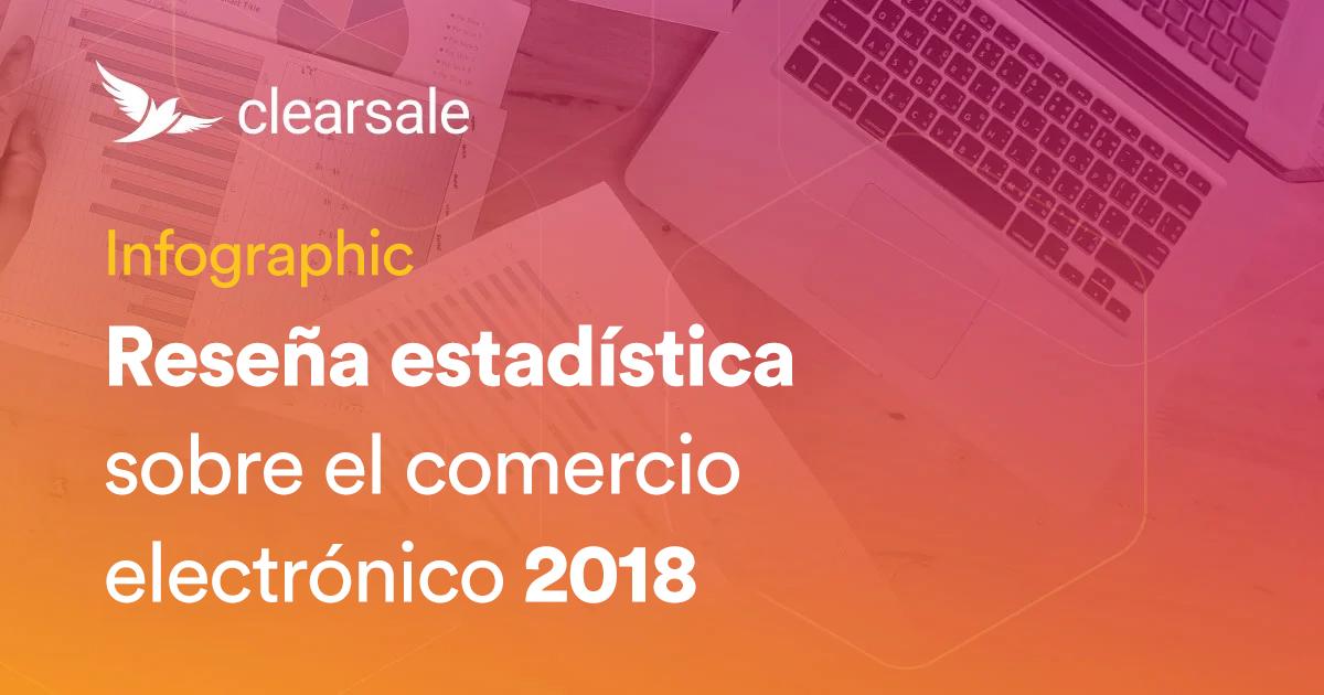 Reseña estadística sobre el comercio electrónico 2018