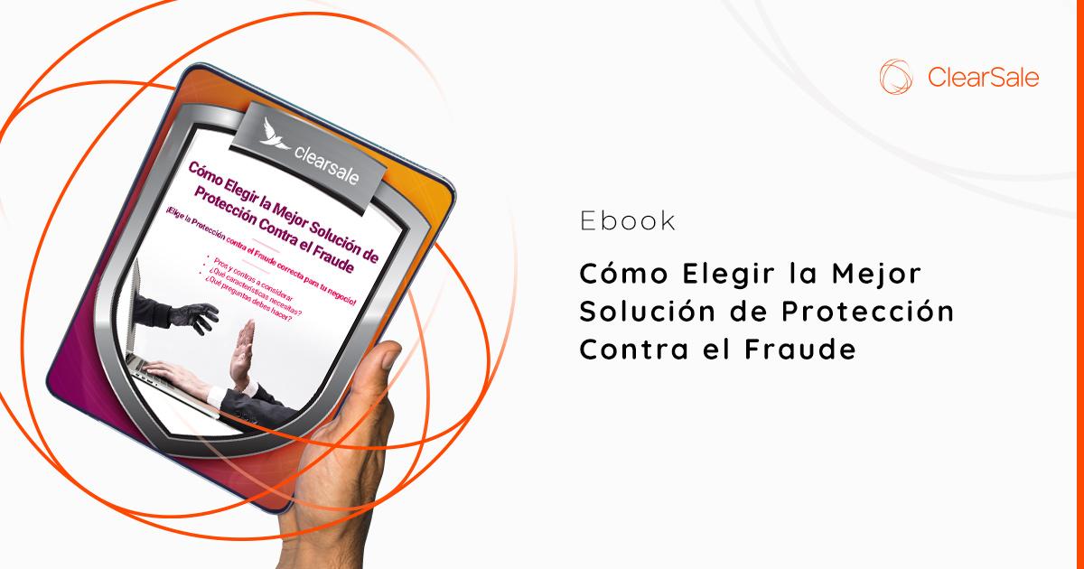 #3ES - Cómo Elegir la Mejor Solución de Protección Contra el Fraude
