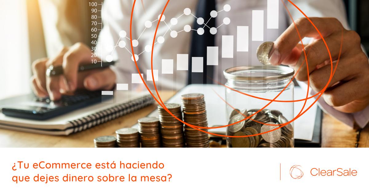¿Tu eCommerce está haciendo que dejes dinero sobre la mesa?