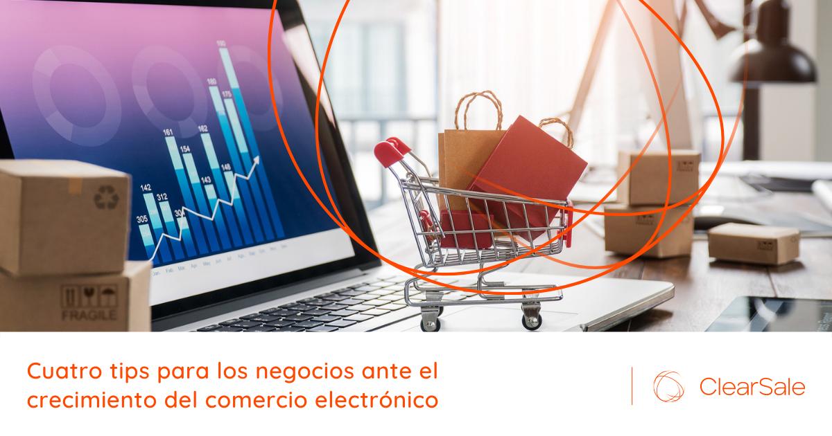 Cuatro tips para los negocios ante el crecimiento del comercio electrónico