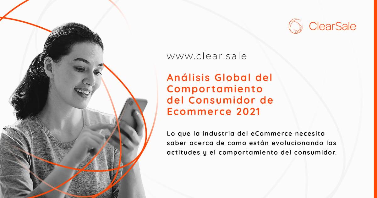 2021 Análisis Global del  Comportamiento  del Consumidor de  Ecommer