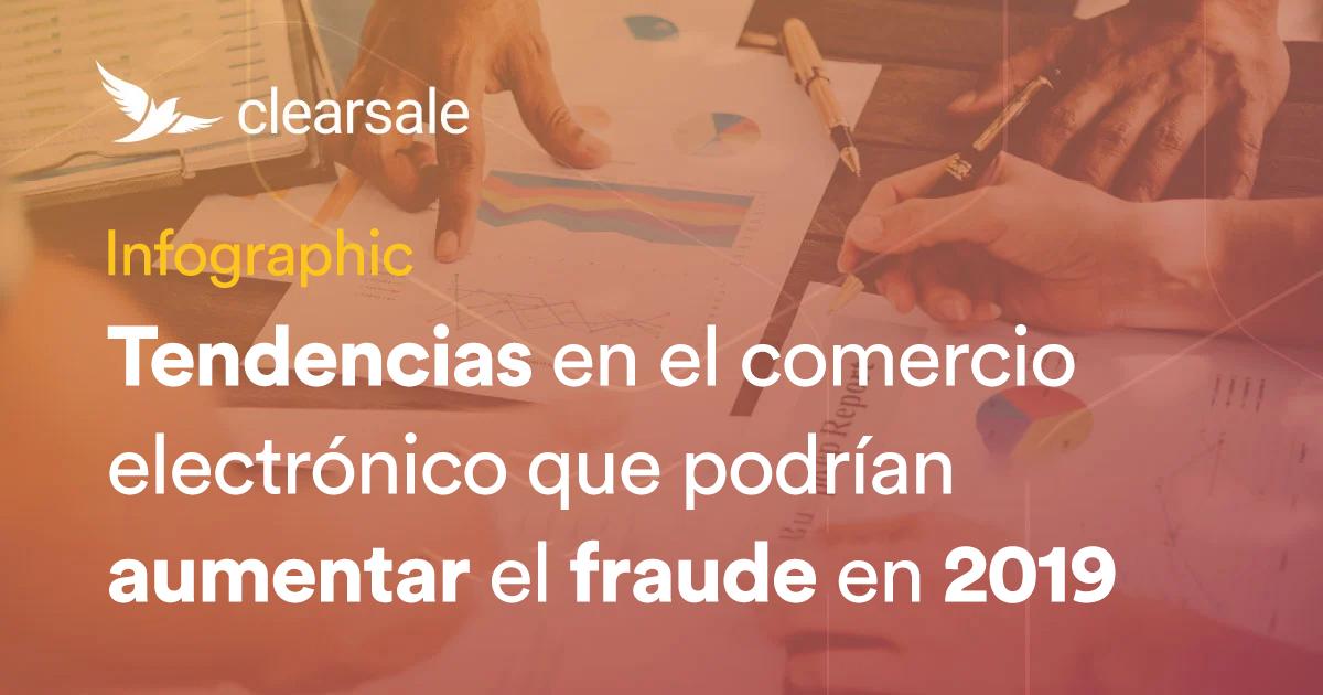 Tendencias en el comercio electrónico que podrían aumentar el fraude en 2019