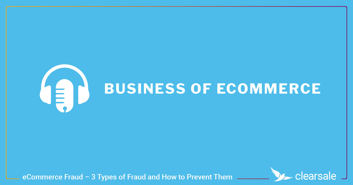 eCommerce_Fraud_–_3_Types_of_Fraud_and_How_to_Prevent_Them_Blog