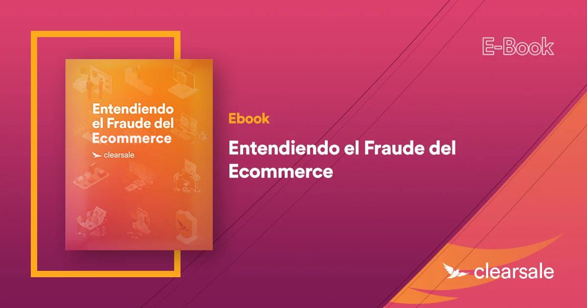 Ebook - Entendiendo el fraude del Ecommerce