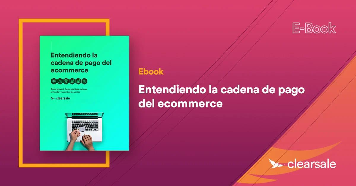 Ebook - Entendiendo la cadena de pago del ecommerce